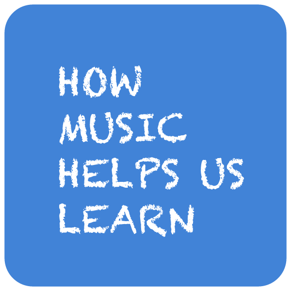 Music Helps Us Learn